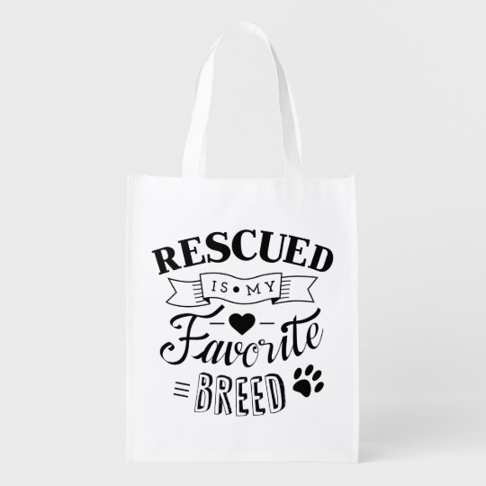 Rescued is my favourite breed Reusable grocery bag