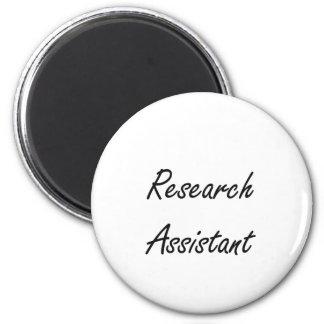 Research Assistant Artistic Job Design 6 Cm Round Magnet