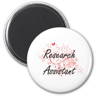 Research Assistant Artistic Job Design with Butter 6 Cm Round Magnet
