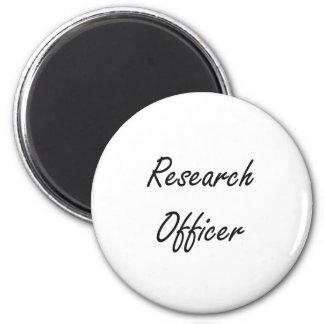 Research Officer Artistic Job Design 6 Cm Round Magnet