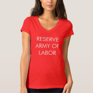 Reserve Army of Labor T-Shirt