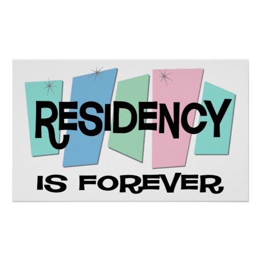 Residency Is Forever Posters