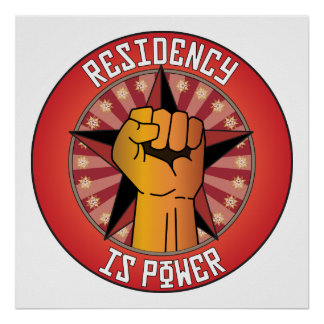 Residency Is Power Poster