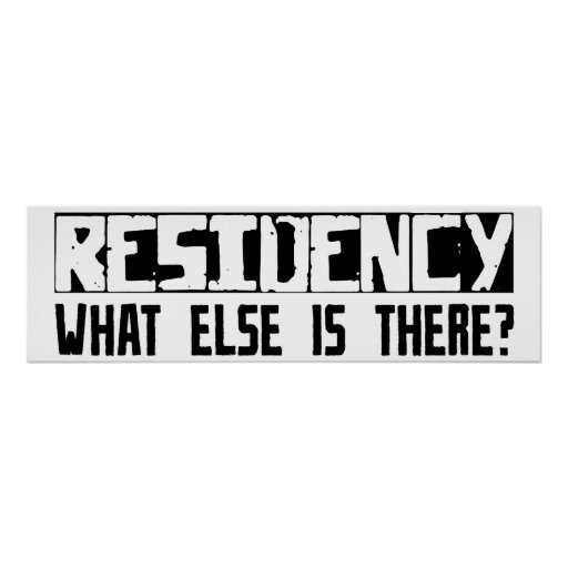 Residency What Else Is There? Print