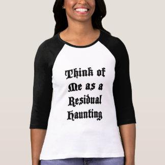 Residual Haunting T Shirt