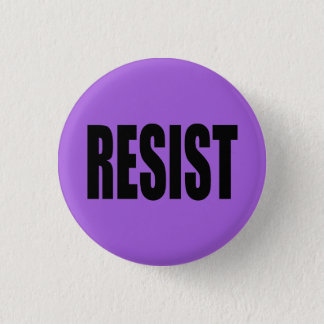 """""""RESIST"""" 3 CM ROUND BADGE"""