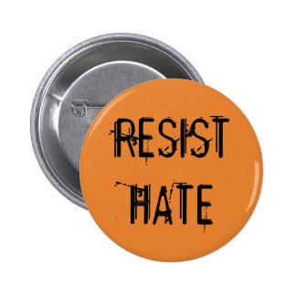 Resist Hate 6 Cm Round Badge