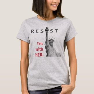 RESIST - I'm with Her - Lady Liberty T-Shirt