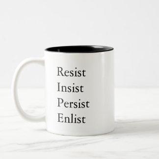 Resist, Insist, Persist, Enlist - Inspirational Two-Tone Coffee Mug