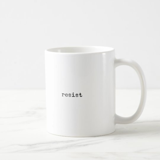 Resist Inspirational Novelty Coffee Mug