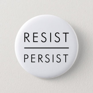 Resist Persist 6 Cm Round Badge