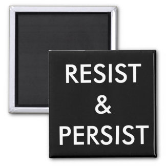 Resist & Persist, white letters on black magnet
