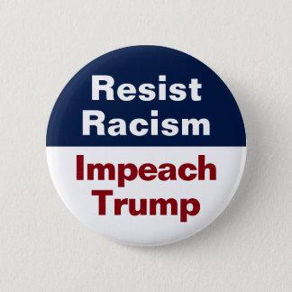 Resist Racism Impeach Trump - Anti Racist Trump 6 Cm Round Badge