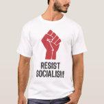 Resist Socialism T-Shirt