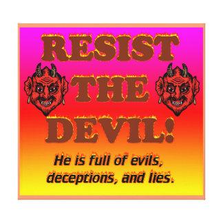 Resist The Devil! Canvas Print