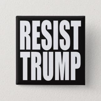"""""""RESIST TRUMP"""" 15 CM SQUARE BADGE"""