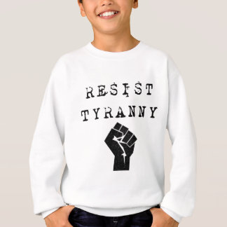 Resist Tyranny Sweatshirt