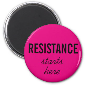 Resistance Starts Here, black text on hot pink 6 Cm Round Magnet