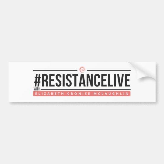 #ResistanceLive Bumper Sticker