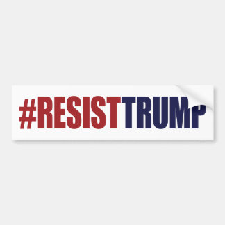 #ResistTrump Resist President Trump - Anti Trump Bumper Sticker