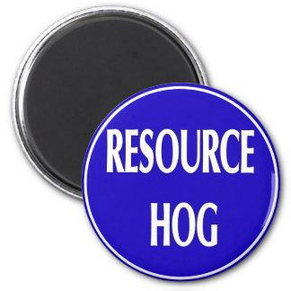 Resource Hog 6 Cm Round Magnet