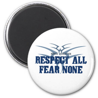 Respect All Fear None 6 Cm Round Magnet