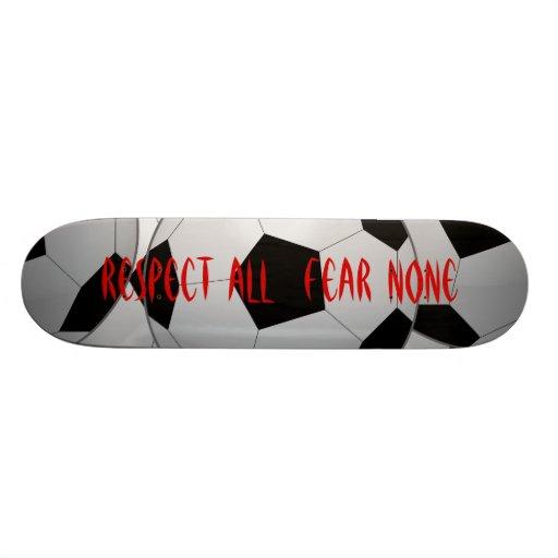 Respect All, Fear None Soccer Ball Skate Board Deck