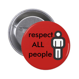 respect all people 6 cm round badge
