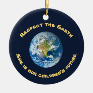 Respect Future of Planet Earth Ornament