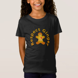 Respect Ginger Who Wouldn't Respect Ginger T-Shirt