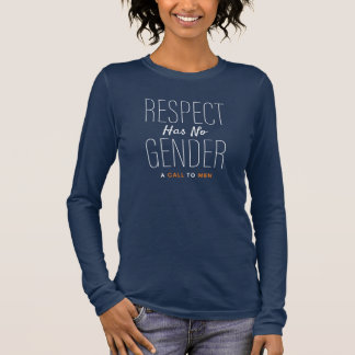 """Respect Has No Gender"" T from A Call To Men Long Sleeve T-Shirt"