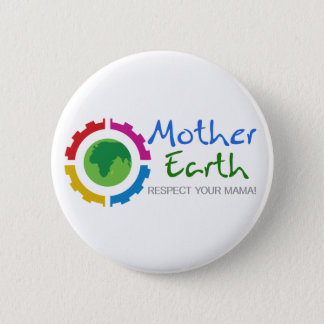 Respect Mother Earth 6 Cm Round Badge