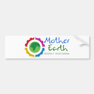 Respect Mother Earth Bumper Stickers