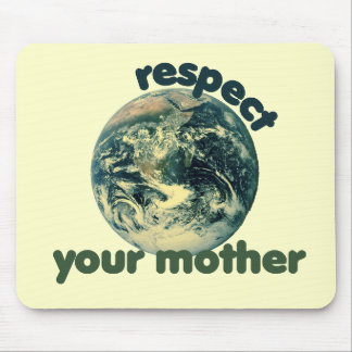 Respect Mother Earth Mouse Pad