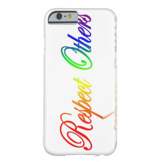 Respect Others iPhone 6 case Barely There iPhone 6 Case