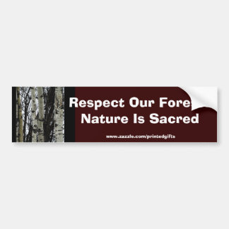 RESPECT OUR FORESTS Earth Day Gift Series Bumper Sticker