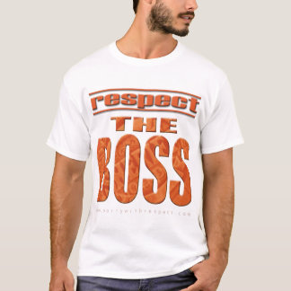 Respect The Boss T-Shirt