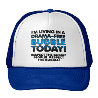 Respect the Drama-Free Bubble People Funny Cap Hat