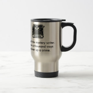 Respect the Mystery Writer Travel Mug