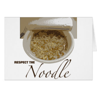 Respect the Noodle Greeting Card