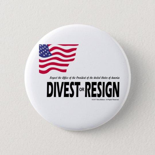 Respect the Presidency ... Divest or Resign 6 Cm Round Badge