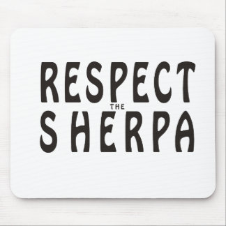 """""""Respect the Sherpa"""" Mountaineering Mouse Pad"""