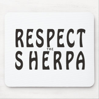 Respect The Sherpa Mouse Pad