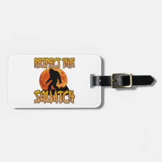 Respect The Squatch Luggage Tag