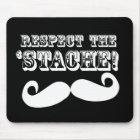 Respect the 'Stache Mouse Mat