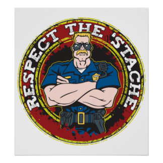 Respect the 'Stache Police Officer Poster