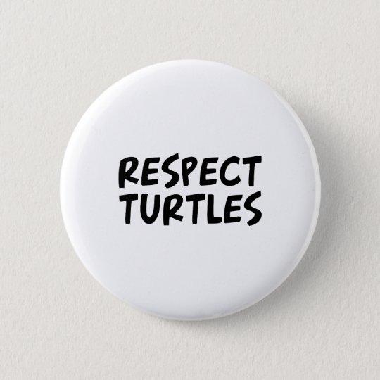 Respect Turtles 6 Cm Round Badge