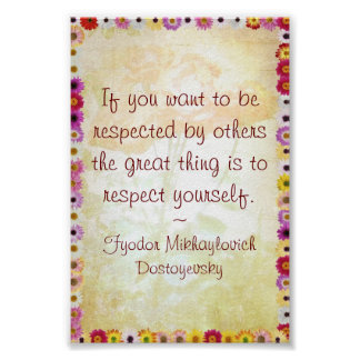 Respect Yourself (Dostoyevsky Quote) Poster