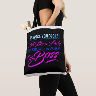 Respect Yourself (or Your Text) Act Like a Lady Tote Bag