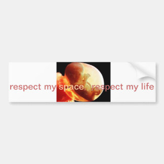 Respecting the lives of the Unborn Bumper Sticker Car Bumper Sticker